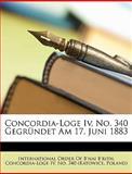 Concordia-Loge Iv, No 340 Gegründet Am 17 Juni 1883, , 1148827218
