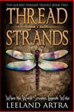 Thread Strands, Leeland Artra, 1492287210