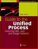 Guide to the Unified Process Featuring UML, Java and Design Patterns, Hunt, John, 1852337214