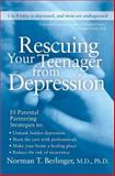 Rescuing Your Teenager from Depression, Norman T. Berlinger, 006056721X