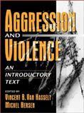 Aggression and Violence : An Introductory Text, Van Hasselt, Vincent B. and Hersen, Michel, 0205267211