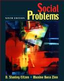 Social Problems, Zinn, Maxine Baca and Eitzen, D. Stanley, 020533721X