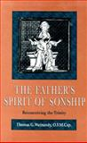 Father's Spirit of Sonship : Reconceiving the Trinity, Weinandy, Thomas G. and Weinandy, Thomas, 0567097218