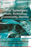 Sonic Synergies : Music, Technology, Community, Identity, Bloustein, Gerry, 0754657213