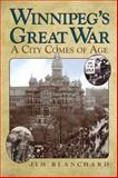 Winnipeg's Great War, Jim Blanchard, 088755721X