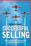 Successful Selling, Michael Alexander, 1475067216