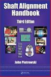Shaft Alignment Handbook, Piotrowski, John, 1574447211