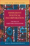 Immigrant Political Incorporation : The Role of Hometown Associations, Vonderlack-Navarro, Rebecca, 1593327218