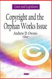 Copyright and the Orphan Works Issue, , 1607417219
