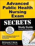 Advanced Public Health Nursing Exam Secrets Study Guide : Public Health Nurse Test Review for the Advanced Public Health Nursing Exam, Public Health Nurse Exam Secrets Test Prep Team, 1614037213
