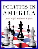 Politics in America, Dye, Thomas R. and Sparrow, Bartholomew H., 0136027210