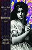A Whiter Shade of Pale/Becoming Emma, Caterina Edwards, 0920897215