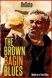 The Brown Bagin Blues, DeSoto, 1497457211