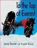 To the Top of Everest, Laurie Skreslet and Elizabeth MacLeod, 1550747215