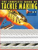 The Complete Book of Tackle Making, C. Boyd Pfeiffer, 1558217215