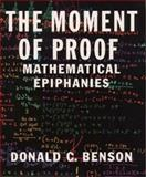 The Moment of Proof, Donald C. Benson, 0195117212