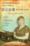 The Rediscovered Writings of Rose Wilder Lane : Literary Journalist, , 0826217214