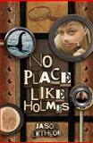 No Place Like Holmes, Jason Lethcoe, 1400317215