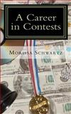 A Career in Contests, Morissa Schwartz, 1463617216