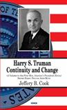 Harry S. Truman : Continuity and Change, Cook, Jeffery Blane, 1614707219