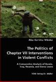 The Politics of Chapter Vii Interventions in Violent Conflicts, Mboka, Abu Karimu, 383643721X