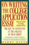 On Writing the College Application Essay, Harry Bauld, 0064637220