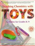 Teaching Chemistry with Toys : Activities for Grades K-9, Sarquis, Jerry L. and Sarquis, Mickey, 0070647224