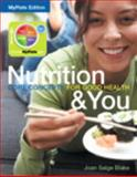 Nutrition and You Core Concepts for Good Health, Blake, Joan Salge, 0321897226