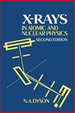 X-rays in Atomic and Nuclear Physics, Dyson, N. A., 052101722X