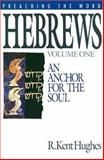 Hebrews : An Anchor for the Soul, Hughes, R. Kent, 0891077227