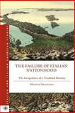 The Failure of Italian Nationhood : The Geopolitics of a Troubled Identity, Graziano, Manlio, 1137347228