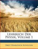 Lehrbuch der Physik, Orest Denilovich Khvol'Son, 114342722X