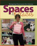 Spaces and Places : Designing Classrooms for Literacy, Diller, Debbie, 1571107223