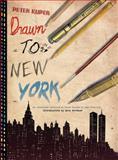 Drawn to New York, Peter Kuper, 1604867221