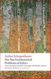 The Two Fundamental Problems of Ethics, Arthur Schopenhauer and David Cartwright, 0199297223