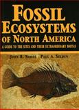 Fossil Ecosystems of North America : A Guide to the Sites and Their Extraordinary Biotas, Nudds, John R. and Selden, Paul A., 0226607224