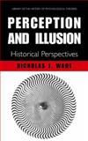 Perception and Illusion : Historical Perspectives, Wade, N. J., 0387227229