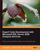 Expert Cube Development with Microsoft SQL Server 2008 Analysis Services, Webb, Chris and Ferrari, Alberto, 1847197221