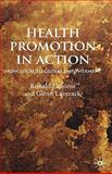 Health Promotion in Action : From Local to Global Empowerment, Laverack, Glenn and Labonte, Ronald, 0230007228