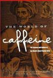 The World of Caffeine, Bennett Alan Weinberg and Bonnie K. Bealer, 0415927226