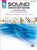 Sound Innovations for Concert Band, Bk 1, Robert Sheldon, Peter Boonshaft, Dave Black, Bob Phillips, 0739067222