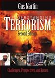 Understanding Terrorism : Challenges, Perspectives, and Issues, Martin, Gus, 1412927226