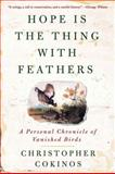 Hope Is the Thing with Feathers, Christopher Cokinos, 1585427225