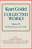 Collected Works Vol. III : Unpublished Essays and Lectures, Gödel, Kurt, 0195147227