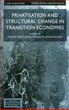 Privatisation and Structural Change in Transition Economies, , 0333987225