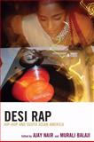 Desi Rap : Hip-Hop and South Asian America, Nair, Ajay, 0739127225