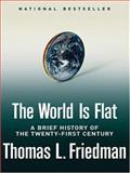 The World Is Flat, Thomas L. Friedman, 078627722X