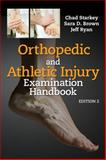 Orthopedic and Athletic Injury Examination Handbook, Starkey, Chad and Brown, Sara D., 0803617224