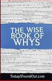 The Wise Book of Whys, Today I. Today I Found Out.com, 1494337223
