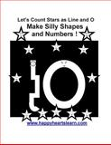 Let's Count Stars As Line and o Make Silly Shapes and Numbers !, Wingfield McGowan, 1497547229